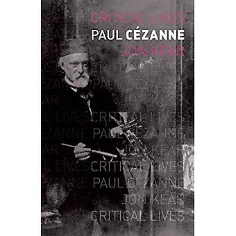 Paul Cezanne (kritische Leben)
