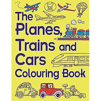 The Planes, Trains and Cars Colouring Book (Buster Activity)
