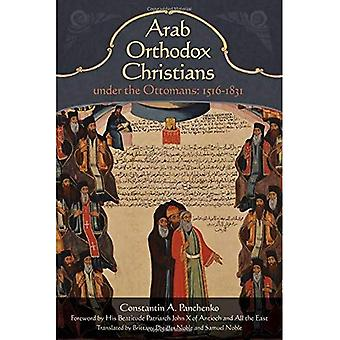 Arab Orthodox Christians Under the Ottomans 1516 - 1831