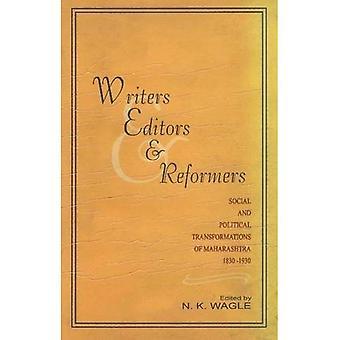 Écrivains, des éditeurs et des réformateurs: Transformations sociales et politiques du Maharashtra 1830-1930