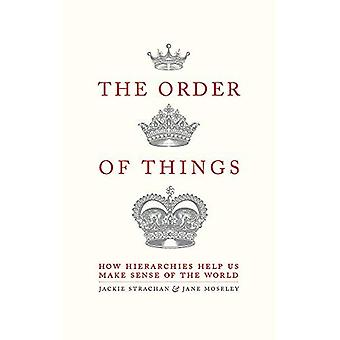 The Order of Things: How hierarchies help us make sense of the world