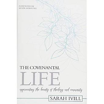 The Covenantal Life: Appreciating the Beauty of Theology and Community