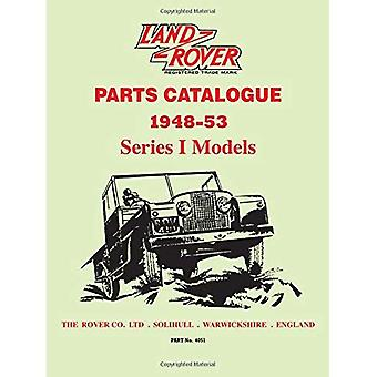 Land Rover Series 1 Parts Catalogues 1948-53 (Official� Parts Catalogue S.)