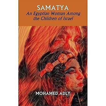 Samatya - An Egyptian Woman Among the Children of Israel