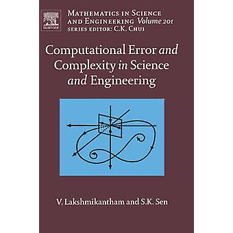 Computational Error and Complexity in Science and Engineering Computational Error and Complexity by Lakshmikantham & Vangipuram