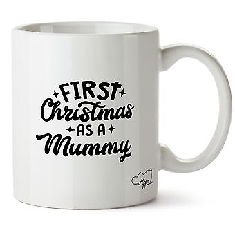 Hippowarehouse First Christmas As A Mummy Printed Mug Cup Ceramic 10oz