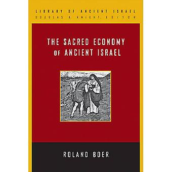 Den heliga ekonomin i det gamla Israel av Boer & Roland