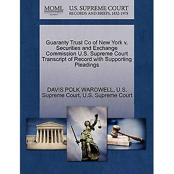 Guaranty Trust Co of New York v. Securities and Exchange Commission U.S. Supreme Court Transcript of Record with Supporting Pleadings by WARDWELL & DAVIS POLK