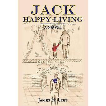 Jack Happy Living by Leet & James H.