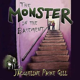 The Monster in the Basement by Gill & Jacqueline Paske