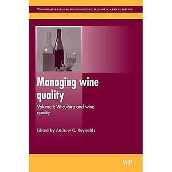Managing Wine Quality Viticulture and Wine Quality by Reynolds & Andrew G.