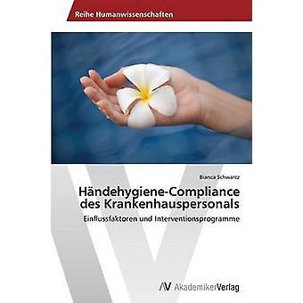 HandehygieneCompliance Des Krankenhauspersonals av Schwarcz Bianca