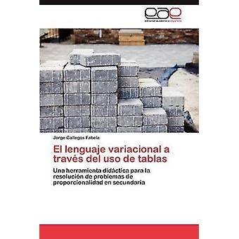 El Lenguaje Variacional a Traves del USO de Tablas by Gallegos Fabela & Jorge