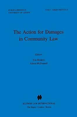 The Action For Damages In Community Law by Heukels & Ton