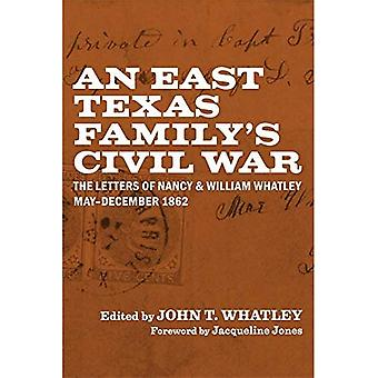 An East Texas Family's Civil War: The Letters of Nancy and William Whatley, May-December 1862 (Library of Southern Civilization)