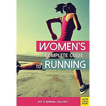 Women's Complete Guide to Running by Women's Complete Guide to Runnin