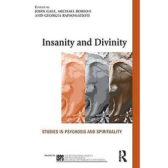 Insanity and Divinity - Studies in Psychosis and Spirituality by Gale
