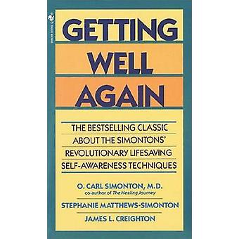 Getting Well Again - The Bestselling Classic about the Simontons' Revo