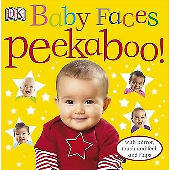 Baby Faces Peekaboo! by DK Publishing - Dawn Sirett - 9780756655068 B