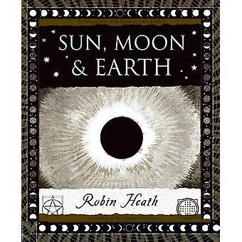 Sun - Moon and Earth by Robin Heath - 9780802713810 Book