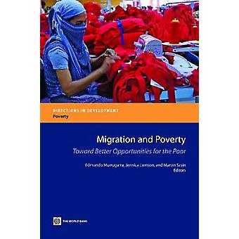 Migration and Poverty - Towards Better Opportunities for the Poor by E