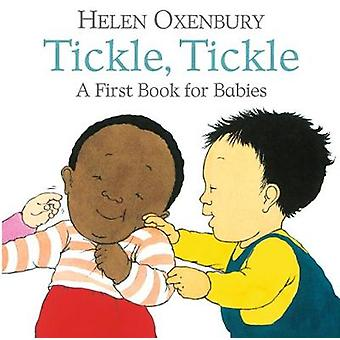 Tickle - Tickle - A First Book for Babies by Tickle - Tickle - A First