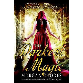 The Darkest Magic by Morgan Rhodes - 9781595147622 Book