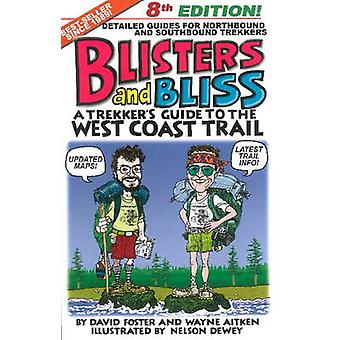 Blisters & Bliss - A Trekker's Guide to the West Coast Trail (8th Revi