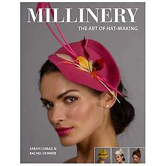 Millinery - The Art of Hat-Making by Sarah Lomax - 9781784943547 Book