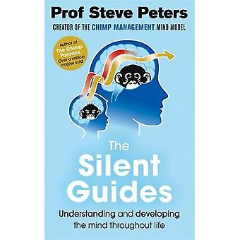 The Silent Guides - From the author of The Chimp Paradox by The Silent