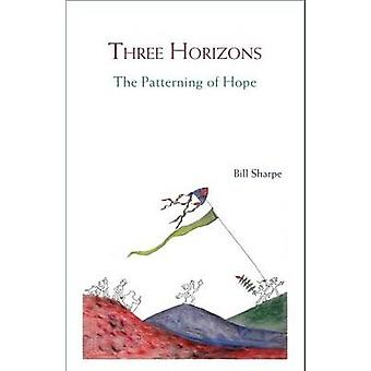 Three Horizons - The Patterning of Hope by Bill Sharpe - Jennifer Will