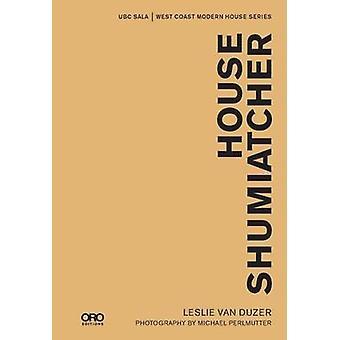 House Schumiatcher by Leslie Van Duzer - 9781941806616 Book