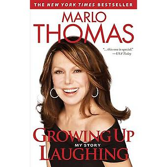 Growing Up Laughing - My Story by Marlo Thomas - 9781401310639 Book