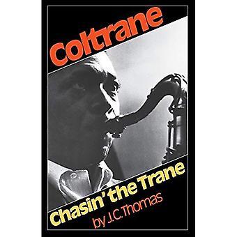 Chasin' the Trane: The Music and Mystique of John Coltrane (Da Capo Paperback)