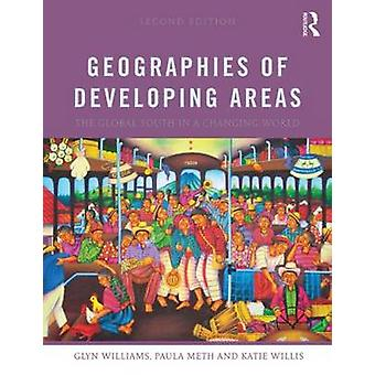 Geographies of Developing Areas by Glyn Williams