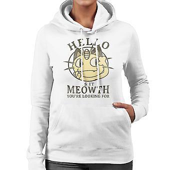 Hello Is It Meowth Yore Looking For Pokemon Women's Hooded Sweatshirt