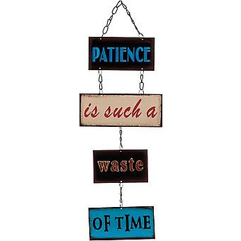 Something Different Patience is Such A Waste Metal Sign
