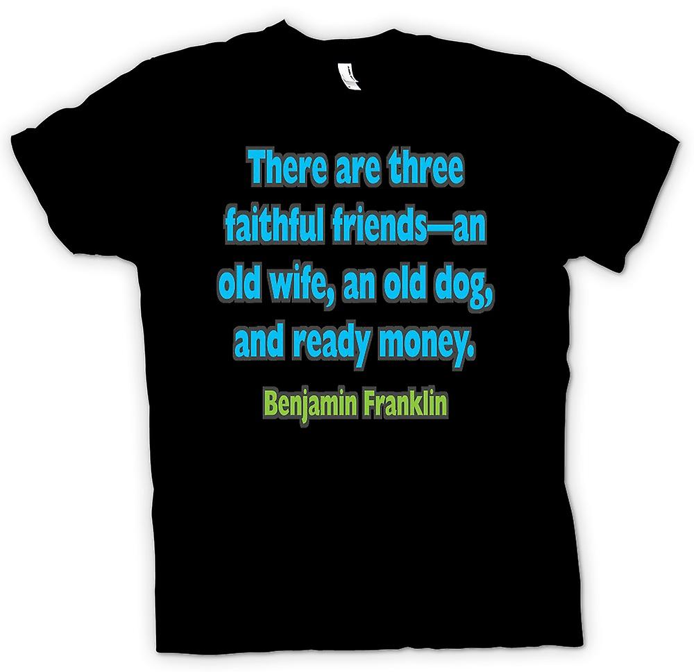 Mens T-shirt - There are three faithful friends - Quote