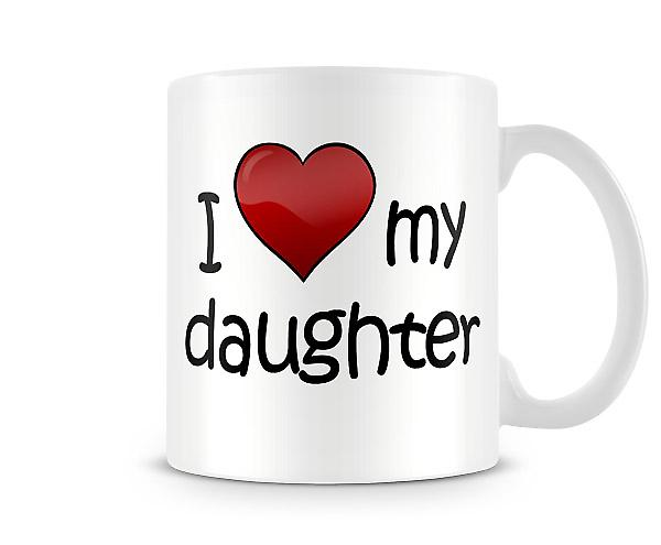 I Love My Daughter Printed Mug