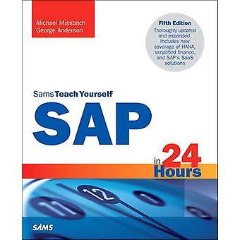 SAP i 24 timmar - Sams Teach Yourself (5: e reviderade upplagan) av George