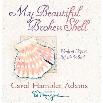 Meine schöne gebrochen Shell - Worte der Hoffnung, die Seele von Carol zu aktualisieren