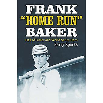 Frank  -Home Run - Baker - Hall of Famer and World Series Hero (annotate