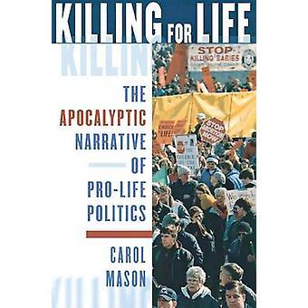 Tötung im Rahmen der Life - die apokalyptischen Erzählung der Pro-Life-Politik von C