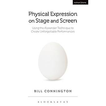 Physical Expression on Stage and Screen - Using the Alexander Techniqu