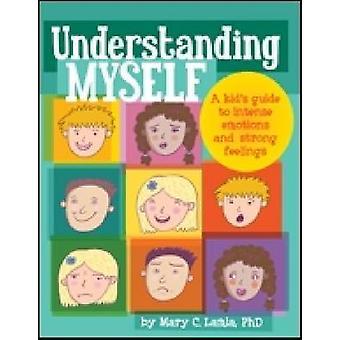Verstehen mich - ein Kind-Leitfaden für intensive Emotionen und starke Fe