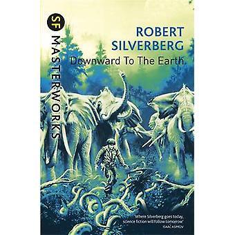 Para baixo à terra por Robert Silverberg - livro 9781473211926