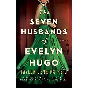 The Seven Husbands of Evelyn Hugo - A Novel by The Seven Husbands of E