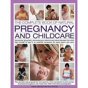 The Complete Book of Natural Pregnancy and Childcare - Conceiving - Gi