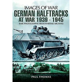 German Halftracks at War 1939-1945 by Paul Thomas - 9781848844827 Book
