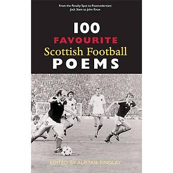 100 Favourite Scottish Football Poems by Alistair Findlay - 978190630